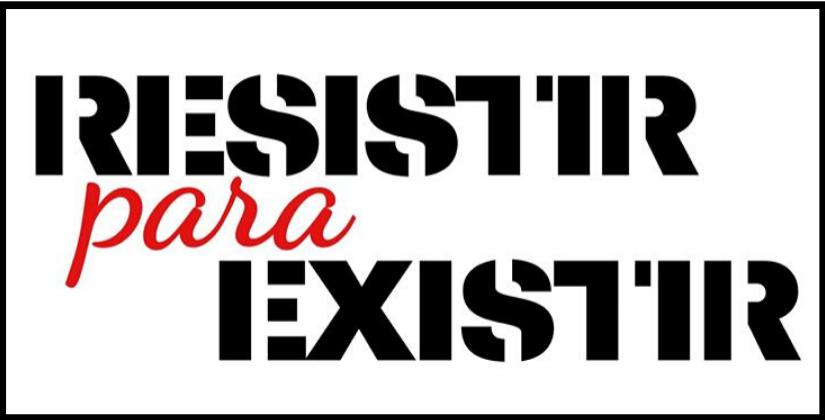 Resistir para existir!